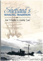 Shetland's Whaling Tradition - from Willafjord to Enderby Land