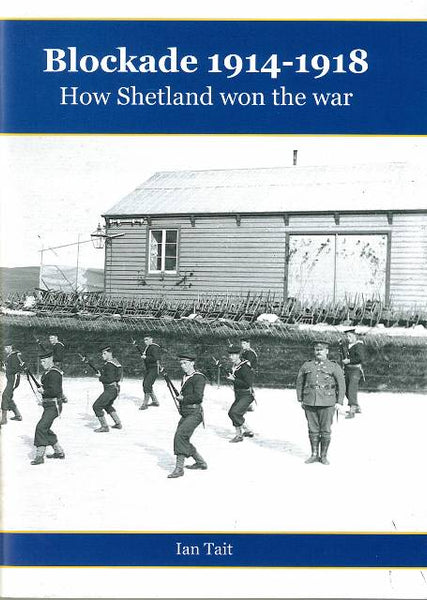 Blockade 1914-1918 How Shetland won the War