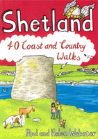 Shetland: 40 Coast and Country Walks