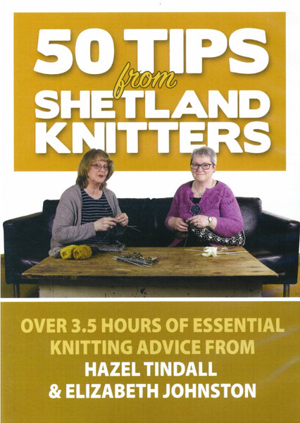 50 Tips from Shetland Knitters