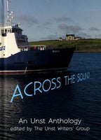 Across the Sound: An Unst Anthology