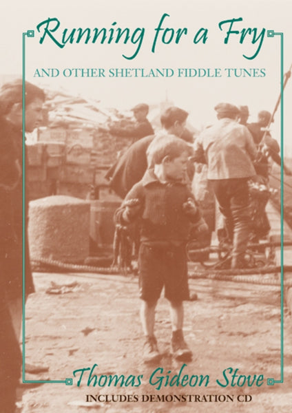 Running for a Fry and other Shetland fiddle tunes
