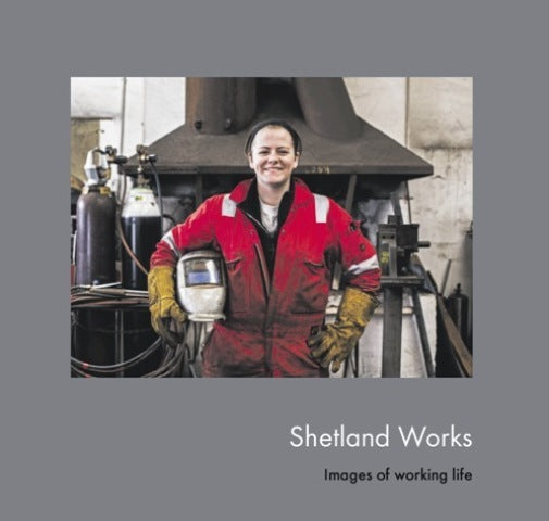 Shetland Works - Images of Working Life