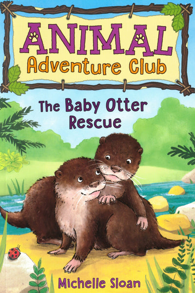Animal Adventure Club: The baby Otter Rescue
