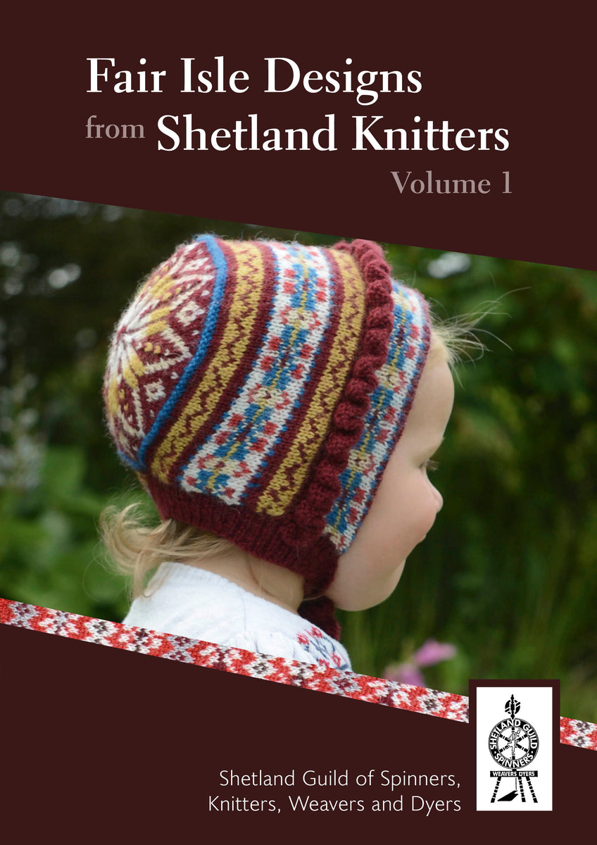 Fair Isle Designs From Shetland Knitters Volume 1 The