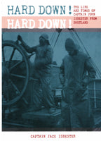 Hard Down! Hard Down! The Life and Times of Captain John Isbester from Shetland