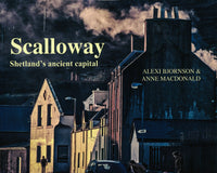 Scalloway:  Shetland's ancient capital