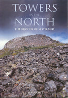 Towers in the North: The Brochs of Scotland