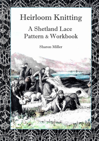 Heirloom Knitting: A Shetland Lace Pattern & Workbook