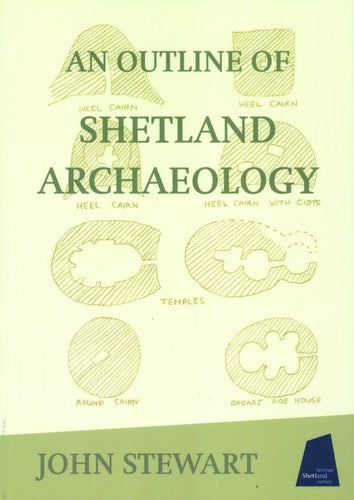 An Outline of Shetland Archaeology