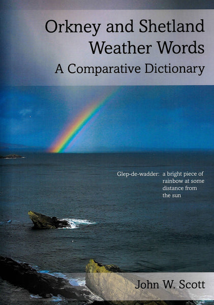 Orkney and Shetland Weather Words: A Comparative Dictionary