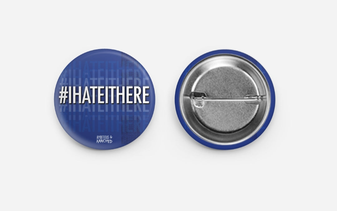 #ihateithere button