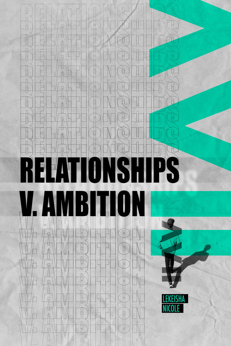 Relationships v. Ambition