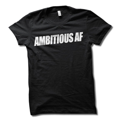 Ambitious AF tee