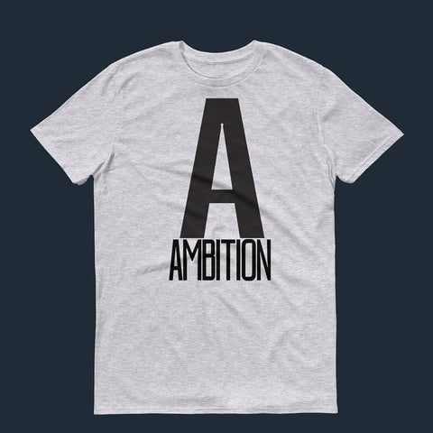 Ambition A tee