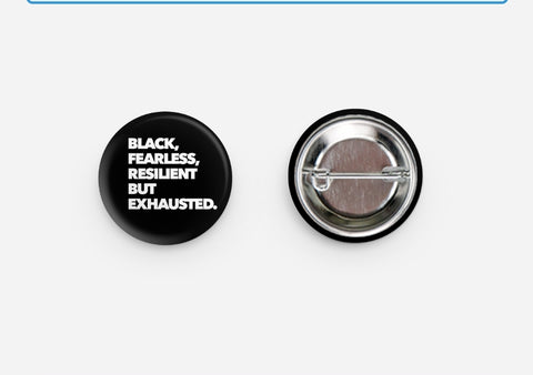 Black... but Exhausted button