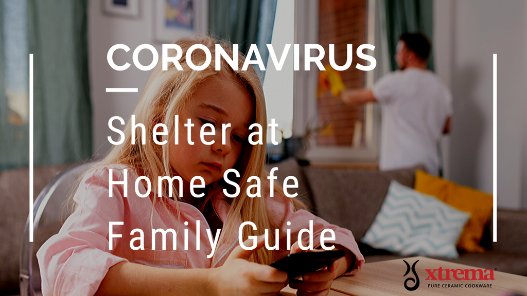 Coronavirus COVID Shelter at Home Safe Family Guide