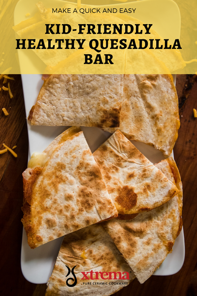kid friendly and healthy quesadilla bar
