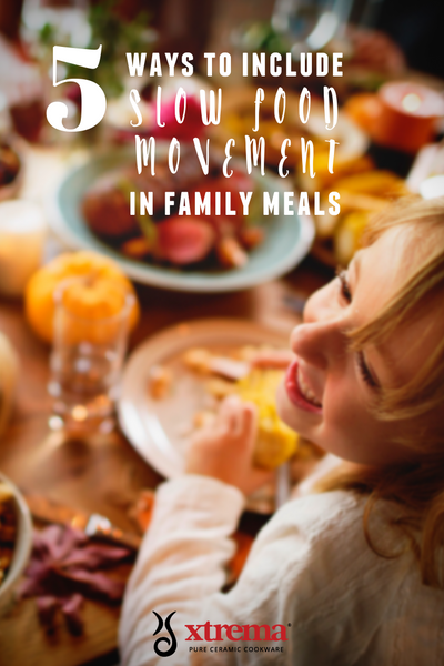 Slow Food Movement at Family Meals