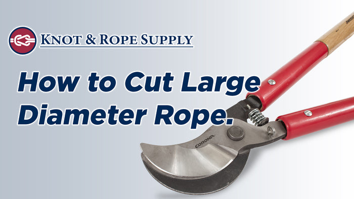 How to Cut Large Diameter Rope