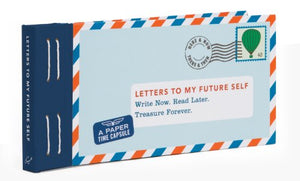 Letters to My Future Self: Write Now. Read Later. Treasure Forever. (Open When Letters to Myself, Time Capsule Letters, Paper Time Capsule)