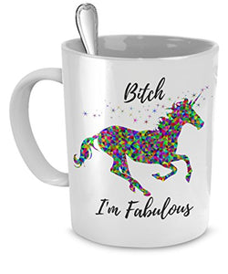 Bitch I'm Fabulous - Funny Unicorn Mug - Ceramic Mug - Cute Coffee Gift (11 oz)