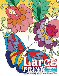 Large Print Adult Coloring Book: Flowers & Easy Designs (Beautiful Adult Coloring Books) (Volume 71)