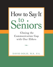 How to Say It to Seniors: Closing the Communication Gap with Our Elders
