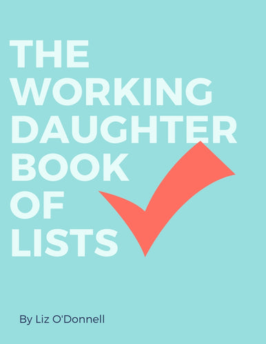 The Working Daughter Book of Lists