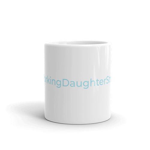 Mug: #WorkingDaughterStrong