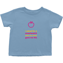 I asked for a Smartwatch Toddler T-Shirts (English)