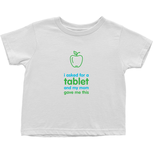 I asked for a Tablet Toddler T-Shirts (English)