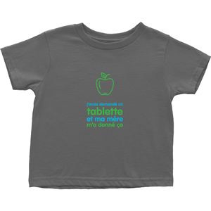 I asked for a Tablet Toddler T-Shirts (French)