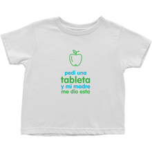 I asked for a Tablet Toddler T-Shirts (Spanish)