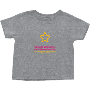 I'll be famous  Toddler T-Shirts (Spanish)