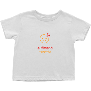 No filter needed Toddler T-Shirts (Finnish)