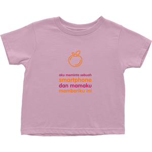 I asked for a Smartphone Toddler T-Shirts (Indonesian)