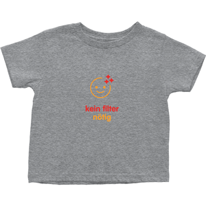 No filter needed Toddler T-Shirts (German)