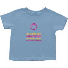 I asked for a Smartwatch Toddler T-Shirts (German)