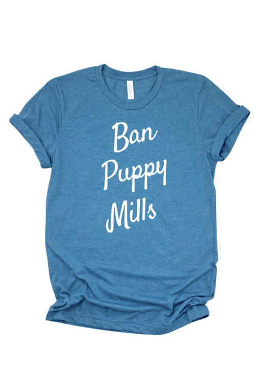 Ban Puppy Mills (100% PROFIT DONATED!)