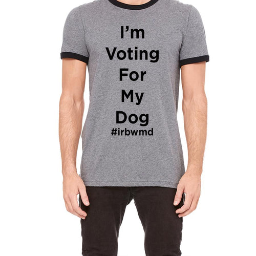 I'm Voting For My Dog Ringer T