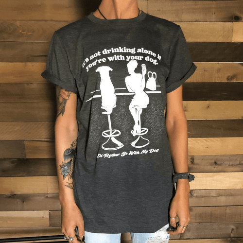 Not Drinking Alone | Unisex T