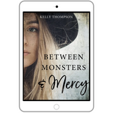 Between Monsters and Mercy (ebook) w/ Exclusive Interview