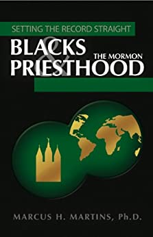 Blacks and the Mormon Priesthood - Setting the Record Staight