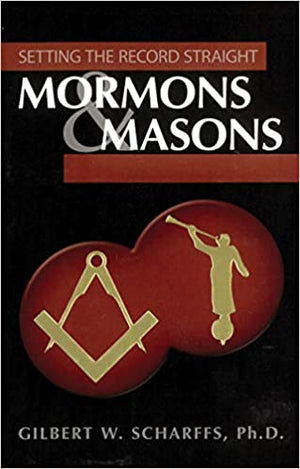 Mormons and Masons - Setting the Record Straight