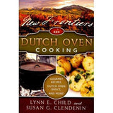New Frontiers in Dutch Oven Cooking - Cookbook