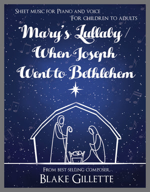 Mary's Lullaby/When Joseph Went to Bethlehem Ind. Sheet Music