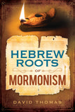 Hebrew Roots of Mormonism - Paperback