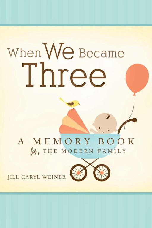 When We Became Three: A Memory Book for the Modern Family