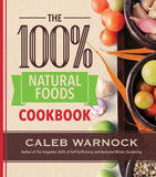 The 100 Percent Natural Foods Cookbook - Paperback